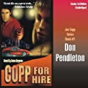 Copp for Hire: Copp Series, Book 1 (       UNABRIDGED) by Don Pendleton Narrated by Gene Engene