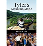 img - for [ { TYLER'S MOUNTAIN MAGIC } ] by Ater, Malcolm (AUTHOR) Mar-26-2011 [ Paperback ] book / textbook / text book