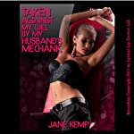 Taken Against My Will by My Husband's Mechanic: My Wife's Secret Desires, Episode 7 | Jane Kemp