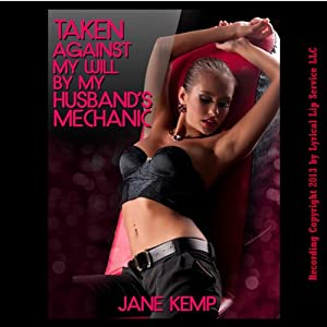Taken Against My Will by My Husband's Mechanic Audiobook
