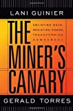 The Miner's Canary: Enlisting Race, Resisting Power, Transforming Democracy (The Nathan I. Huggins Lectures) (0674010841) by Lani Guinier