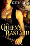 The Queen's Bastard (The Inheritors' Cycle, Book 1) (0345494644) by Murphy, C.E.