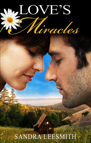 Their last chance for love – can two wounded hearts heal each other. A clean sweet and moving romance that will touch your heart by Sandra Leesmith! Love's Miracles