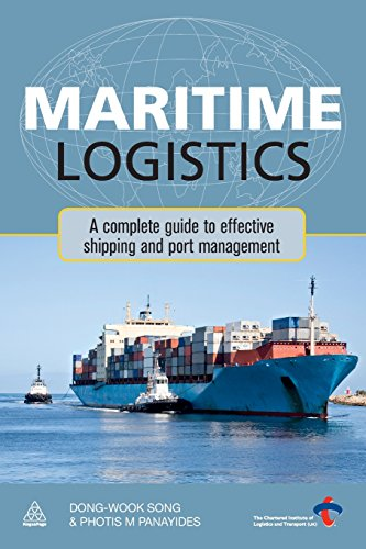 Maritime Logistics: A Complete Guide to Effective Shipping and Port Management