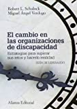 img - for El cambio en las organizaciones de discapacidad / The change in disability organizations: Estrategias Para Superar Sus Retos Y Hacerlo Realidad / ... and Make It Happen (Spanish Edition) book / textbook / text book