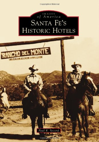 Santa Fe's Historic Hotels (Images of America) (Santa Fe Hotels compare prices)
