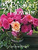 img - for A Passion for Flowers book / textbook / text book