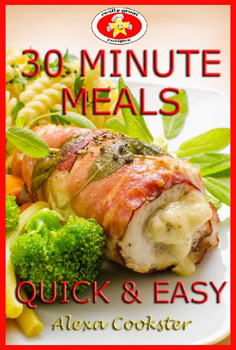 Free Kindle Book : 30 Minute Meals: 40 Quick Easy Recipes for Dinner & Lunch