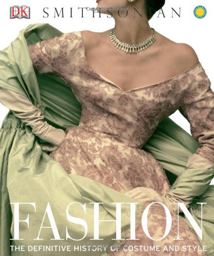 Fashion: The Definitive History of Costume and