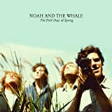 """The First Days of Springvon """"Noah and the Whale"""""""