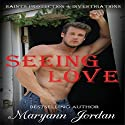 Seeing Love: Saints Protection & Investigations Audiobook by Maryann Jordan Narrated by Emily Beresford