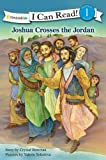 Joshua Crosses the Jordan (I Can Read! / Bible Stories)