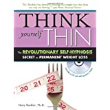 Think Yourself Thin: The Revolutionary Self-Hypnosis Secret to Permanent Weight Loss ~ Darcy D. Buehler