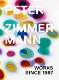 Peter Zimmerman: Works Since 1987 (English, French and German Edition)