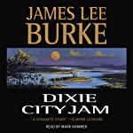 Dixie City Jam: A Dave Roubicheaux Novel, Book 7 (       UNABRIDGED) by James Lee Burke Narrated by Mark Hammer