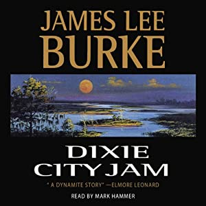 Dixie City Jam: A Dave Roubicheaux Novel, Book 7 | [James Lee Burke]