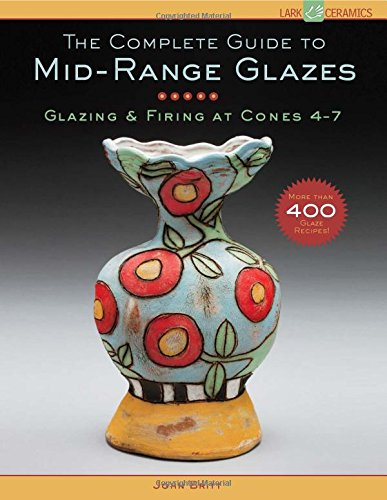 the-complete-guide-to-mid-range-glazes-glazing-and-firing-at-cones-4-7-lark-ceramics-books