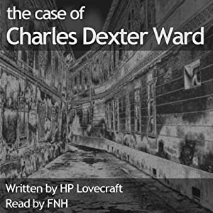 The Case of Charles Dexter Ward Hörbuch