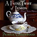 A Fatal Twist of Lemon (       UNABRIDGED) by Patrice Greenwood Narrated by Dina Pearlman