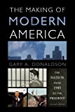 img - for The Making of Modern America: The Nation from 1945 to the Present [Paperback] [2012] 2nd Edition Ed. Gary A. Donaldson book / textbook / text book
