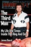 James Beard The Third Man: My Life And Times Inside The Ring And Out