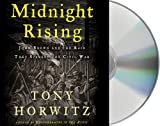 Tony Horwitz Midnight Rising: John Brown and the Raid That Sparked the Civil War