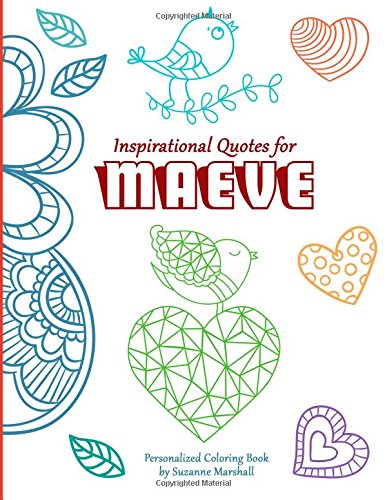 Inspirational Quotes for Maeve: Personalized Coloring Book with Inspirational Quotes for Kids (Personalized Children's Books)