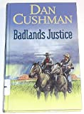 Badlands Justice (Gunsmoke Western) (0754080757) by Cushman, Dan