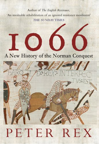 Peter Rex - 1066: A New History of the Norman Conquest (English Edition)