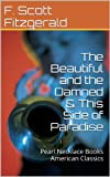 The Beautiful and the Damned & This Side of Paradise: Pearl Necklace Books American Classics