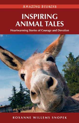 Roxanne Willems Snopek - Inspiring Animal Tales: Heartwarming Stories of Courage and Devotion