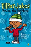 Ellray Jakes Rocks the Holidays! Sally Warner