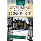 Mysterious Incidents at Lone Rock (Chinni Roy Mystery Series #1) (Heartsong Presents Mysteries #6) ~ Rajandra Pillai