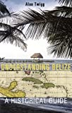 Learn more about Belize history