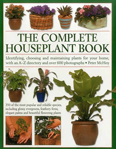 the-complete-houseplant-book-identifying-choosing-and-maintaining-plants-for-your-home-with-an-a-z-d