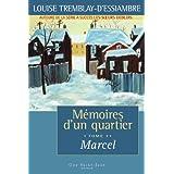 M�moires d'un quartier, tome 7: Marcelby Louise Tremblay...