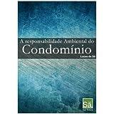 A Responsabilidade Ambiental do Condomínio