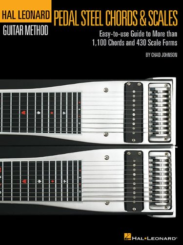 Pedal Steel Guitar Chords & Scales: Easy-to-use Guide to More Than 1,100 Chords and 430 Scale Forms