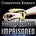 Imprisoned: Parallel Trilogy, Book 2 Audiobook by Christine Kersey Narrated by Rachel F. Hirsch