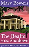 The Realm of the Shadows (Tropical Breeze Cozy Mystery Book 2) (English Edition)