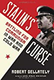 Stalins Curse: Battling for Communism in War and Cold War