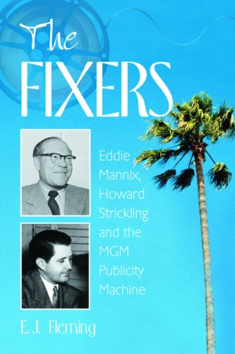 The Fixers: Eddie Mannix, Howard Strickling And The Mgm Publicity Machine front-279709