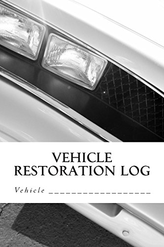 Vehicle Restoration Log: Vehicle Cover 2 (S M Car Journals)