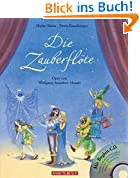 Die Zauberflöte. Oper von Wolfgang Amadeus Mozart (mit Begleit-CD)
