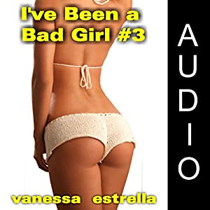 I've Been a Bad Girl #3 Audiobook
