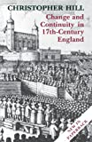 Change and Continuity in Seventeenth-Century England, Revised Edition (0300050445) by Hill, Christopher