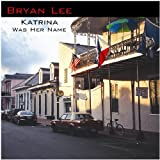 Katrina Was Her Namepar Bryan Lee