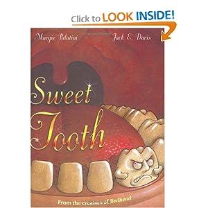 Sweet Tooth Margie Palatini and Jack E. Davis