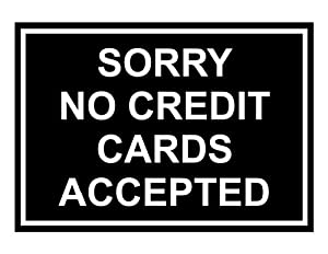 Amazoncom sorry no credit cards accepted engraved sign for Credit cards for new businesses with no credit