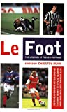 img - for Le Foot: The Legends of French Football book / textbook / text book